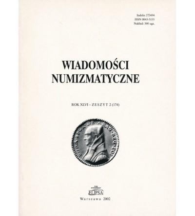 Wiadomości Numizmatyczne, Rok XLVI - zeszyt 2/2002 (174)