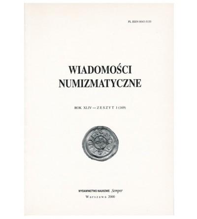 Wiadomości Numizmatyczne, Rok XLIV - zeszyt 1/2000 (169)