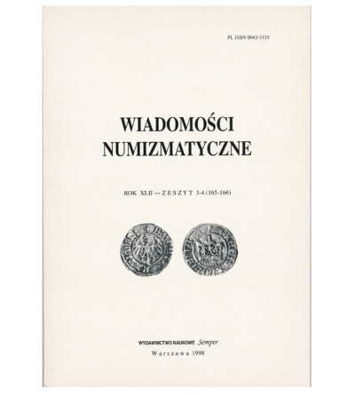 Wiadomości Numizmatyczne, Rok XLII - zeszyt 3-4/1998 (165-166)