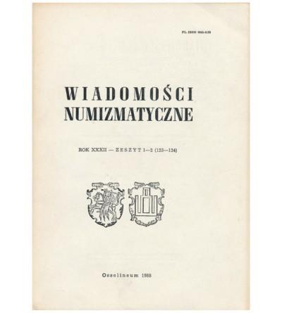 Wiadomości Numizmatyczne, Rok XXXII - zeszyt 1-2/1988 (123-124)