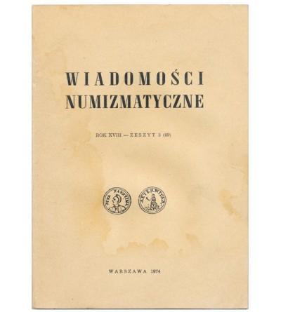 Wiadomości Numizmatyczne, Rok XVIII - zeszyt 3/1974 (69)
