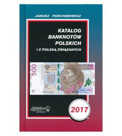 Katalog banknotów polskich 2017 - J. Parchimowicz