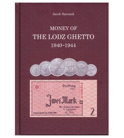 J. Sarosiek. Money of the Lodz Ghetto 1940-1944