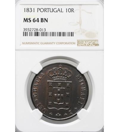 Portugalia 10 Reis 1831 - NGC MS 64 BN