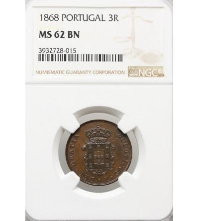 Portugalia 3 Reis 1868 - NGC MS 62 BN
