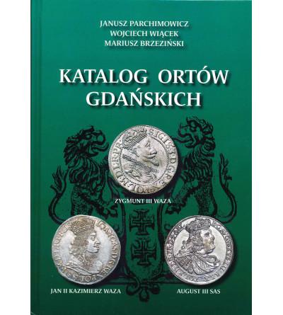 THE ORT CATALOGUE OF CITY GDANSK (DANZIG), Parchimowicz, Wiącek, Brzeziński. Nefryt 2020