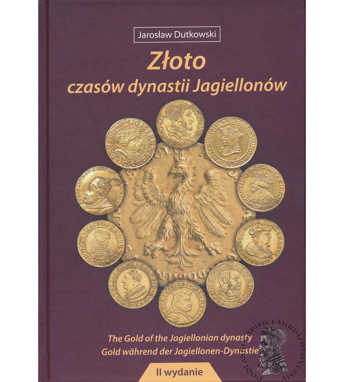 Złoto czasów dynastii Jagiellonów, wydanie II. Gdańsk 2019, Jarosław Dutkowski