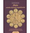 Gold of the Jagiellonian Dynasty, 2nd edition. Gdańsk 2019, Jarosław Dutkowski
