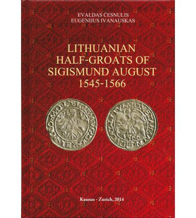 Lithuanian Half-Groats of Sigismund August 1545 - 1566. E. Cesnulis, E. Ivanauskas. Kaunas - Zurich 2014