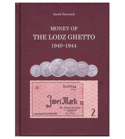 Money of the Lodz Ghetto 1940-1944, Jacek Sarosiek, 2017