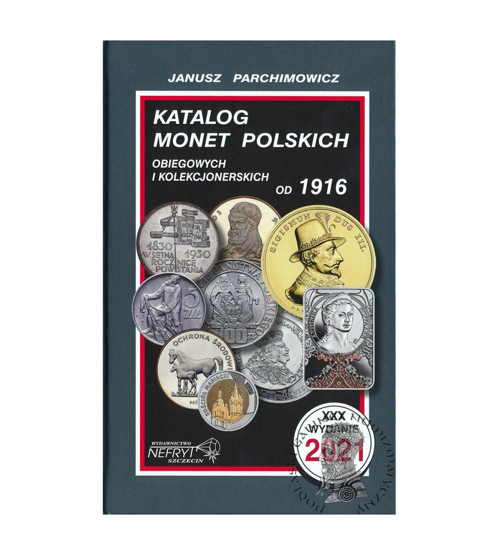 Katalog monet polskich , obiegowych i  kolekcjonerskich od 1916 (wydanie XXX / 2021) - J. Parchimowicz